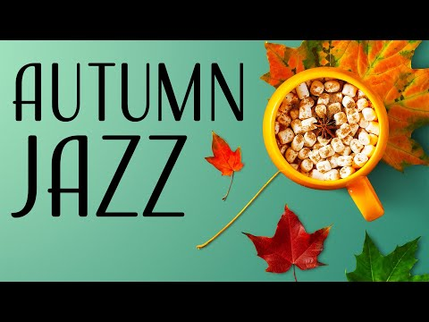 Warm Autumn  JAZZ - Coffee Bossa Nova JAZZ Playlist For Relaxing: Calm Music
