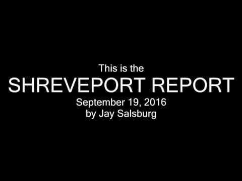 SHREVEPORT REPORT, September 19, 2016