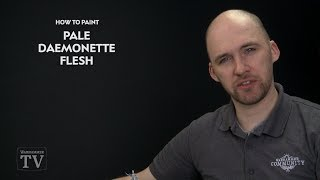 WHTV Tip of the Day - Pale Daemonette Flesh.