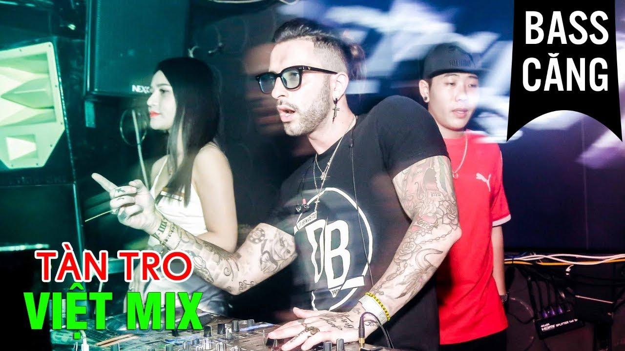 Liên Khúc Tàn Tro Remix - Nhạc Trẻ Remix Hay Nhất 2018   LK Việt Mix Bass Căng Cực Mạnh