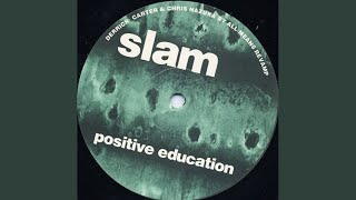 Positive Education (Luke Slater Morganistic mix 1)