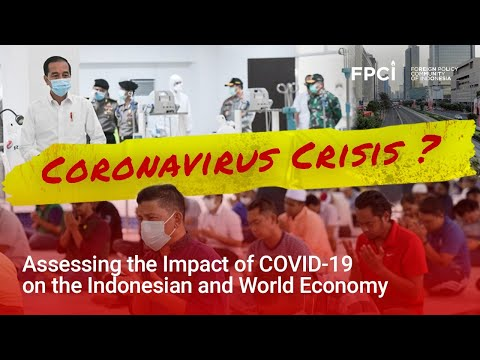 Coronavirus Crisis? Assessing the Impact of COVID-19 on the Indonesian and World Economy