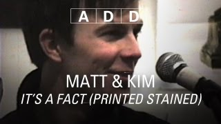 Watch Matt  Kim Its A Fact printed Stained video