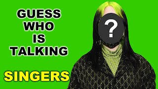 Guess The Singer By Their Voice - Who is talking?  Singers  Fun Quiz Questions