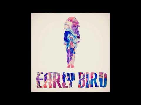 Early Bird   Early Bird Full Album