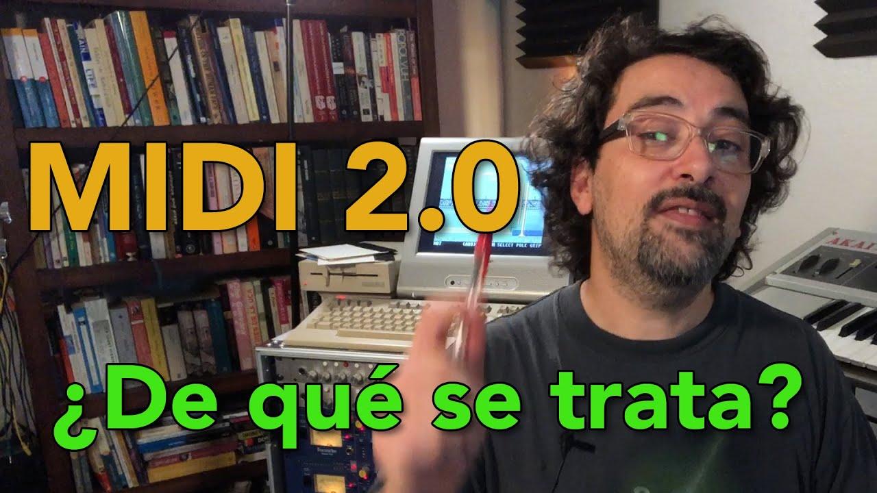 MIDI 2.0 ¿Que es, de que se trata?