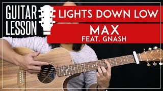 Lights Down Low Guitar Tutorial - Max feat. Gnash Guitar Lesson 🎸  Chords + Picking + TAB 