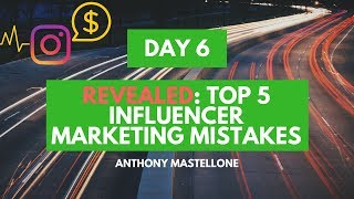 [Day 6] REVEALED: Top 5 Influencer Marketing Mistakes & Misconceptions