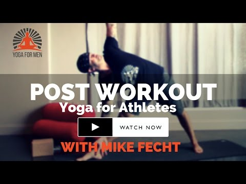 Yoga for Athletes Post Workout Yoga with Mike Fecht