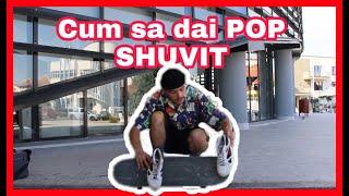 SKATE TIPS: Cum sa dai POP SHUVIT