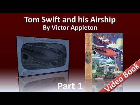 Part 1 - Tom Swift and His Airship Audiobook by Victor Appleton (Chs 1-11)