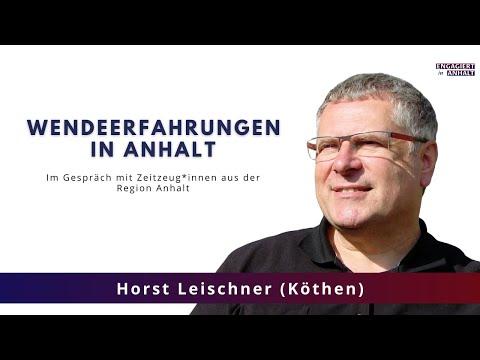 Wendeerfahrungen in Anhalt: Horst Leischner (Köthen)