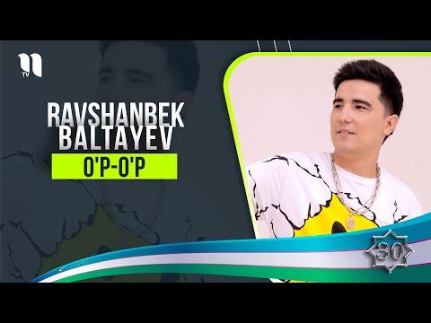 Ravshanbek Baltayev - O'p