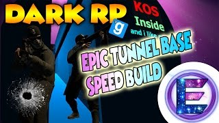 Gmod DarkRP Speedbuild - EPIC TUNNEL BASE (MLG) + Download