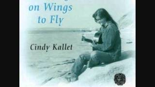 Cindy Kallet - Wings to Fly