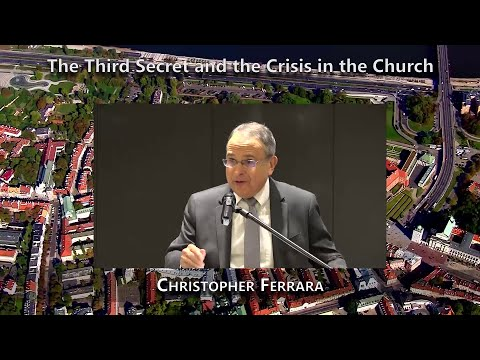 The Third Secret and the Crisis in the Church (Christopher Ferrara)
