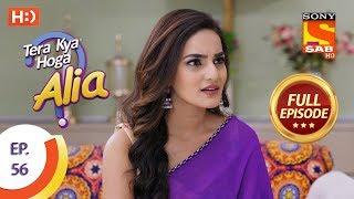 Tera Kya Hoga Alia - Ep 56 - Full Episode - 12th November, 2019
