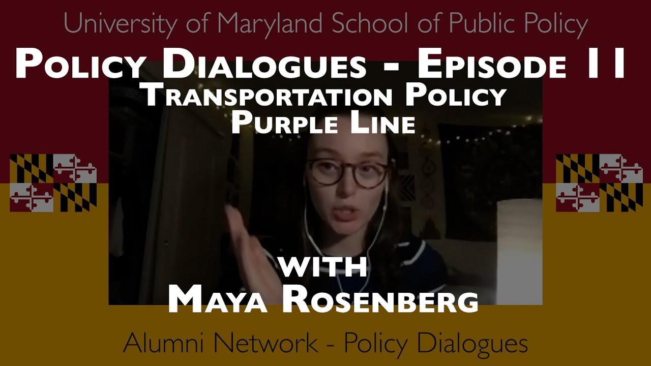 Policy Dialogues Ep.11 w/ Maya Rosenberg - Purple Line and Public Transportation
