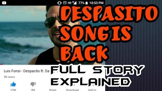 DESPACITO SONG IS TAKEN BY YOUTUBE LEAKED NEWS MUST WATCH