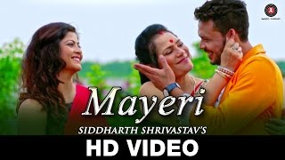 Mayeri - Siddharth Shrivastav | Official Video