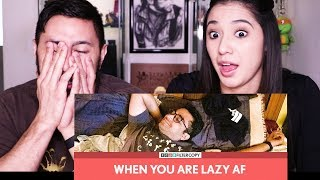 FILTERCOPY | WHEN YOU ARE LAZY AF | Ft. Viraj Ghelani | Reaction!