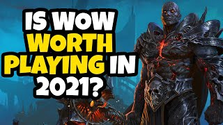 Is WoW Worth Plaỳing in 2021?