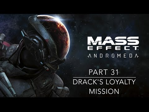 Drack's Loyalty Mission - Mass Effect: Andromeda (Part 31)