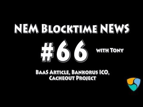 BaaS  Article + Bankorus + Cacheout - NEM blocktime news #66