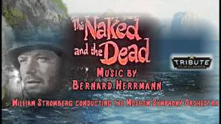 The Naked and the Dead by Bernard Herrmann, conducted by William Stromberg
