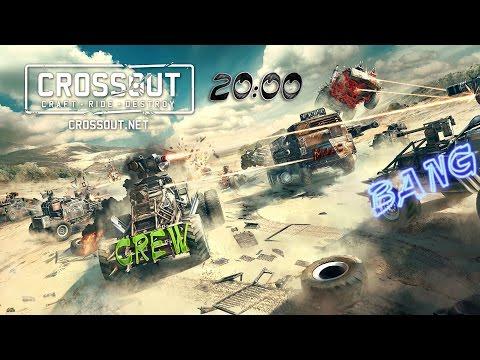 Crossout - Bes, Bang, Crew & Макс. PVP друг против друга :)