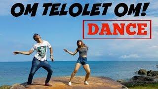 OM TELOLET OM DANCE