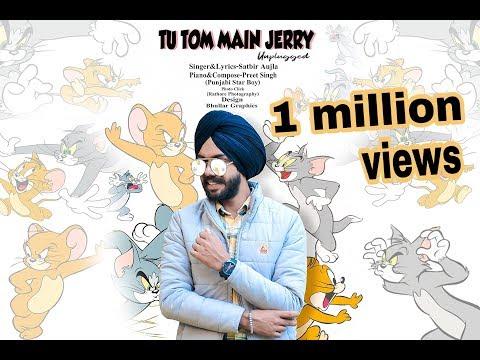 Tu Tom Mai Jerry || (Unplugged) || Satbir aujla || Preet Singh (Punjabi Star Boy) ||