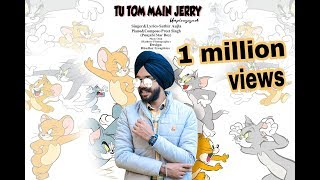 Tu Tom Mai Jerry Unplugged Satbir aujla Preet Singh Punjabi Star Boy