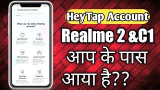 HeyTap Account update on Realme 2 &C1   आप के पास आया है??