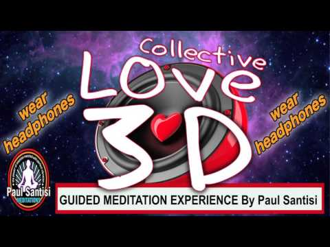Collective Love Mastermind Guided Meditation 3D Sound Paul Santisi