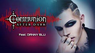 Communion After Dark - New Dark Electro, Industrial, EBM, Gothic, Synthpop, Cyber