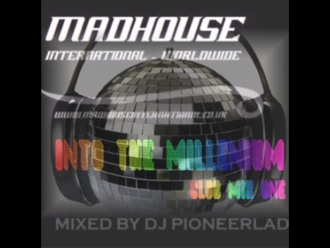 MADHOUSE INTO THE MILLENNIUM CLUB MIX 1 - VARIOUS ARTISTS