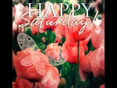 *Happy Saturday Greetings, Quotes, Sms, Wishes, Saying, E ...
