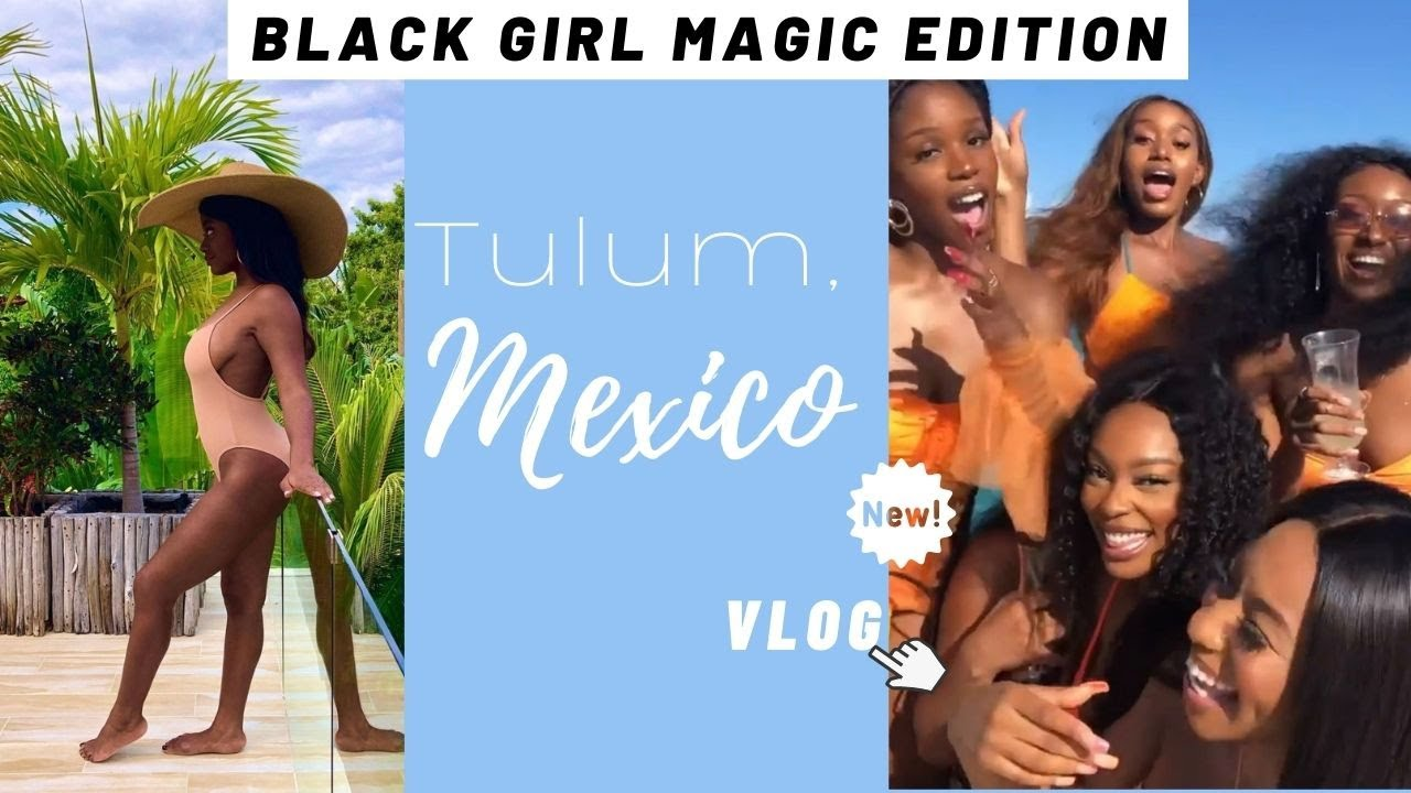Black Girl Magic 🇲🇽 Tulum Mexico Vlog