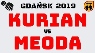 KURIAN  MEODA  WBW 2019 Gdańsk (1/4) Freestyle Battle