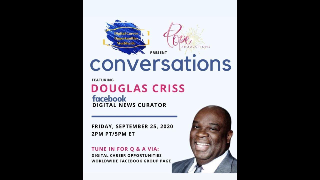 Open Conversation with Douglas Criss Digital News Curator at Facebook | LookWeAreIncluded.com