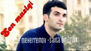 Asif Meherremov Saxla Omurluk
