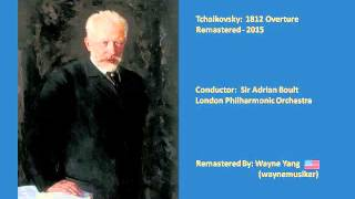 Sir Adrian Boult: Tchaikovsky's 1812 Overture [Remastered   2015]