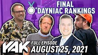 The Final O'Dayniac Rankings (SHOCKING)   The Yak 8-25-21