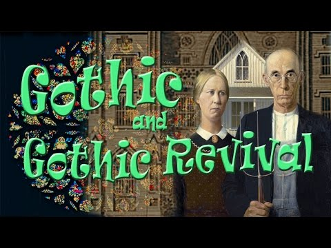 Gothic and Gothic Revival