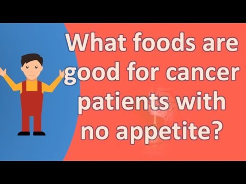 What Foods Are Good For Cancer Patients With No Appetite ? |ASK It From Health FAQS
