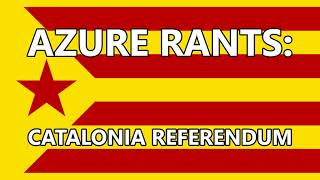 Azure Rants About: The Catalan Independence Referendum