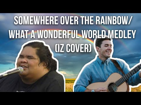 Somewhere Over The Rainbow/What A Wonderful World Medley (IZ Cover)