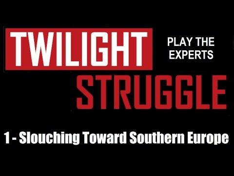 Twilight Struggle - Expert Play - Standard Rules - #1: Slouching Toward Southern Europe