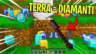 MINECRAFT MA LA *TERRA* DROPPA *DIAMANTI* - Minecraft ITA